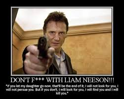 Liam Neeson Memes - don t f with liam neeson by volts48 on deviantart