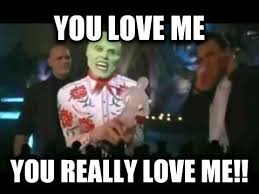 You Love Me Meme - livememe com