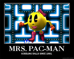 Pacman Meme - mrs pacman had time on her hands alright meme by davidgalvan123