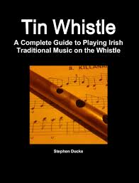 a complete guide to traditional on the whistle
