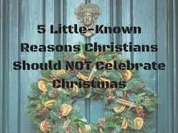 5 known reasons christians should not celebrate
