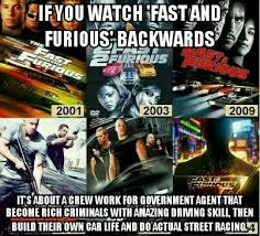 Fast And Furious Meme - if you watch fast and furious backwards original