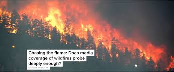 Wildfire Colorado News by Chasing The Flame Does Media Coverage Of Wildfires Probe Deeply