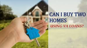 two homes can i buy two homes va loans