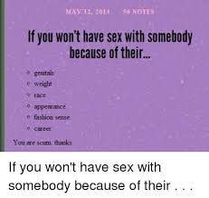 Sex Memes Tumblr - may 12 2014 56 notes if you won t have sex with somebody because