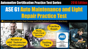 ase g1 auto maintenance and light repair practice test youtube