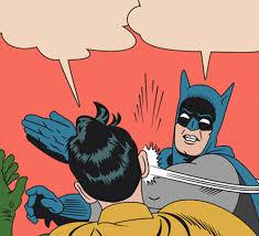 Batman Slapping Robin Meme Maker - batman slapping robin meme kappit