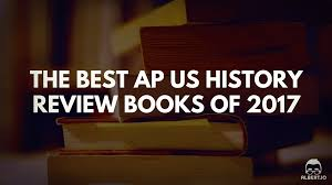 the best ap us history review books of 2017 albert io