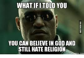 Religion Memes - 25 best memes about why i love jesus but hate religion why i