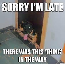 Late Meme - sorry i m late weknowmemes