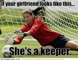 Hope Solo Memes - girlfriend like this meme soccer memes pinterest girlfriends
