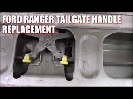 2002 ford ranger tailgate how to replace install ford ranger tailgate handle