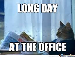 Long Day Memes - long day by sammmmmmmy meme center