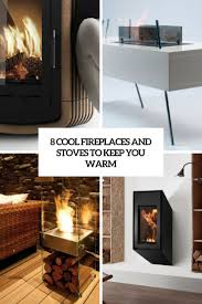 8 cool fireplaces and stoves to keep you warm digsdigs