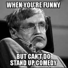 Stephen Hawking Meme - best 30 stephen hawking pro wheel fun on 9gag