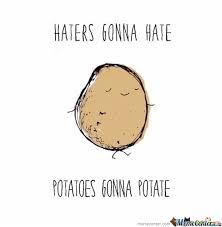 What If I Told You Potato Meme - 8 deadly foods you should definitely start eating today