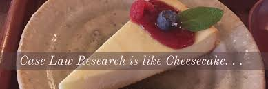 case law research is like cheesecake nsrlp