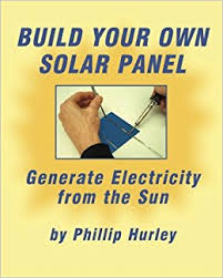 buy your own solar panels build your own solar panel generate electricity from the sun