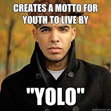 Pto Meme - fancy pto meme creates a motto for youth to live by yolo scumbag