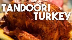 best turkey marinade for thanksgiving tandoori turkey spiced for thanksgiving and the holidays youtube