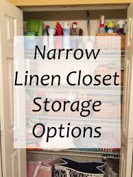 Organizing A Closet by Narrow Linen Closet Storage Options