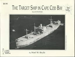 the target ship in cape cod bay noel w beyle 9780912609157