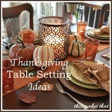 fall table settings ideas thanksgiving table setting ideas this makes that