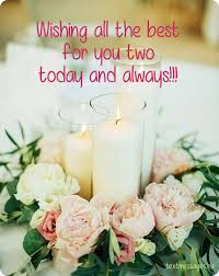 best wishes for wedding 70 wedding wishes quotes messages with images