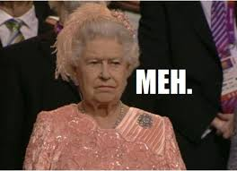 Unimpressed Meme - unimpressed queen memes image memes at relatably com