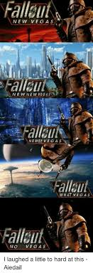 Fallout New Vegas Memes - fallout new vegas nie wet vega s what vegas no vegas i laughed a