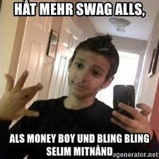 Money Boy Meme - h繞t mehr swag alls als money boy und bling bling selim mitn繞nd