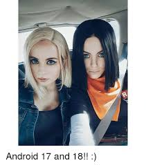 android 17 and 18 25 best memes about android 17 android 17 memes