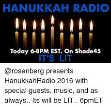 radio hanukkah hanukkah radio today 6 8 pm est on shade45 it s lit presents