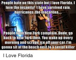 Florida Rain Meme - people hate on this state but ilove florida i love the insanity