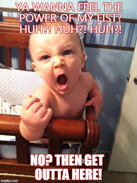 Baby Meme Fist - angry baby memes imgflip