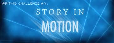 Challenge In Motion Writers Challenge Stories In Motion Movellas