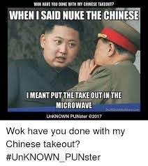 Meme In Chinese - wok have you done with my chinese takeout when i said nuke the