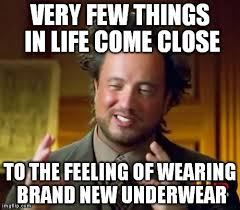 Underwear Meme - ancient aliens meme imgflip