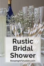 rustic bridal shower throwing a rustic bridal shower sleeping is for losers