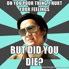 Hurt Feelings Meme - memes about hurt feelings about best of the funny meme