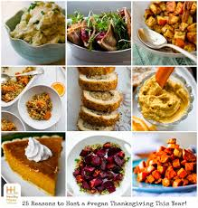 25 reasons to host a vegan thanksgiving this year recipes