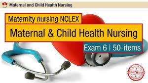 maternity nursing maternity nursing nclex maternal child health nursing 6