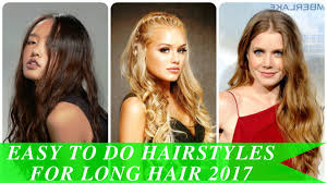 easy to do hairstyles for long hair 2017 youtube
