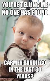 Carmen Meme - carmen sandiego must be at least 70 by now imgur