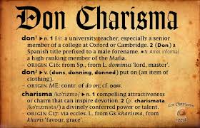 don charisma because anything is possible with charisma