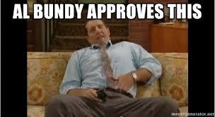 Al Bundy Memes - al bundy approves this al bundy meme 2 meme generator