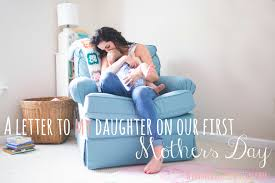 a letter to my daughter on our first mothers day with great