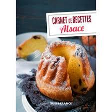 cuisine d alsace carnet de recettes d alsace broché joséphine strich