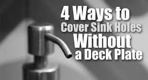 Kitchen Faucet Plate 4 Ways To Cover Sink Holes Without A Kitchen Faucet Deck Plate
