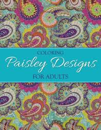 coloring paisley designs for adults by n a paperback barnes noble